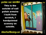Nail Polish Armoire I built (OUTSIDE)