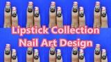 Lipstick Collection Nail Art Design