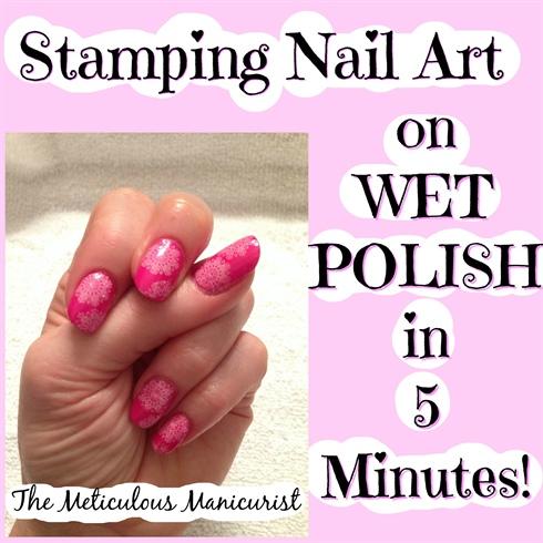 Stamping Nail Art on Wet Nail Polish