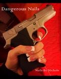 Dangerous Nails