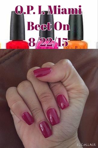 O.P.I. Miami Beet On 8/23/15